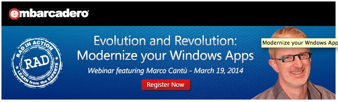 Evolution and Revolution:  Modernize your Delphi and C++Builder  Windows Applications