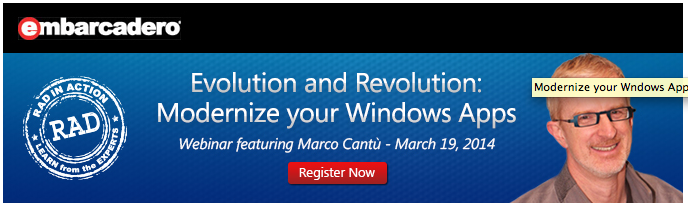Evolution and Revolution:  Modernize your Delphi and C++Builder  Windows Applications